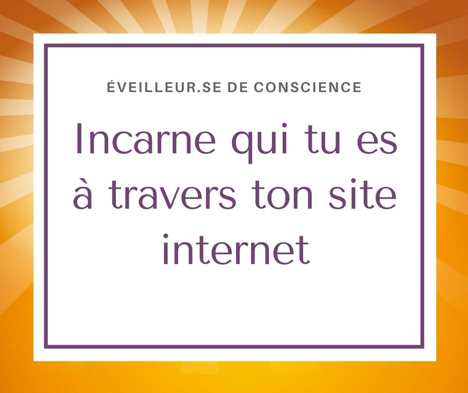 Incarner qui tu es sur ton site web : point de départ de toute bonne visibilité sur internet