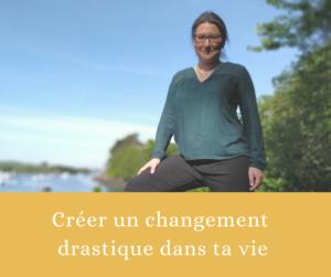 Créer un changement drastique dans sa vie