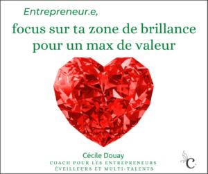 Entrepreneur.e, focus sur ta zone de brillance pour un max de valeur