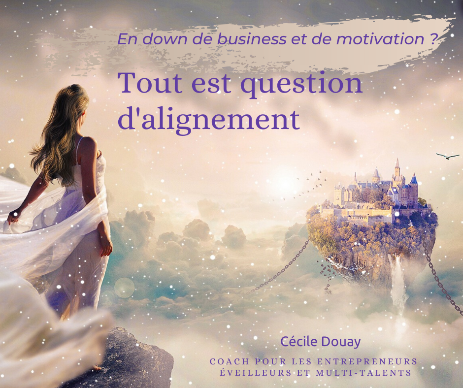 En down de business et de motivation ? Tout est question d'alignement